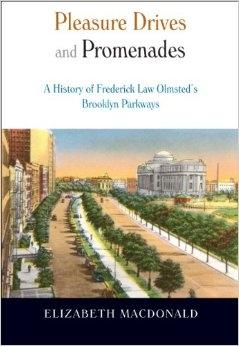 PLEASURES DRIVES AND PROMENADES. THE HISTORY OF FREDERICK LAW OLMSTED'S BROOKLYN PARKWAYS