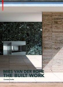 MIES VAN DER ROHE: THE BUILT WORK.