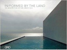 ABBOTT: IN/FORMED BY THE LAND. THE ARCHITECTURE OF CARL ABBOTT FAIA