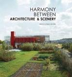 HARMONY BETWEEN. ARCHITECTURE & SCENERY