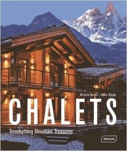 CHALETS. TRENDSETTING MOUNTAIN TREASURES