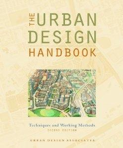 URBAN DESIGN HANDBOOK, THE. TECHNIQUES AND WORKING METHODS. SECOND EDITION