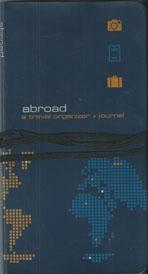 ABROAD. A TRAVEL ORGANIZER + JOURNAL