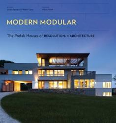 MODERN MODULAR. THE PREFAB HOUSES OF RESOLUTION: 4 ARCHITECTURE