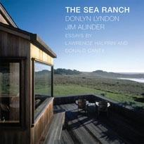 SEA RANCH, THE. FIFTY YEARS OF ARCHITECTURE, LANDSCAPE, PLACE AND COMMUNITY ON THE NORTHERN CALIFORNIA C