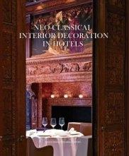 NEO- CLASSICAL INTERIOR DECORATION IN HOTELS