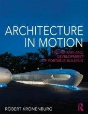 ARCHITECTURE IN MOTION : THE HISTORY AND DEVELOPMENT OF PORTABLE BUILDING