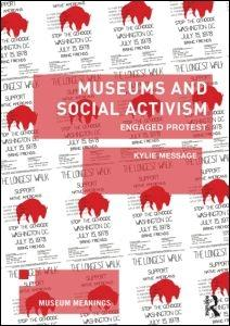 MUSEUMS AND SOCIAL ACTIVISM. ENGAGED PROTEST.