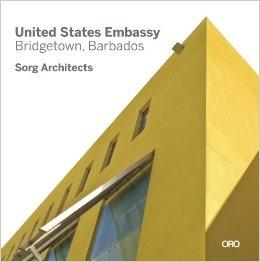 SORG: MODERN IN CONTEXT. THE ARCHITECTURE OF SUMAN SORG, FAIA. UNITED STATES  EMBASSY-BRIDGETOWN BARBADO