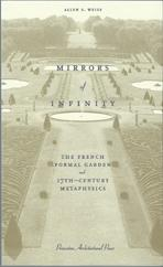 MIRRORS OF INFINITY. THE FRENCH FORMAL GARDEN AND 17TH-CENTURY METHAPHYSICS**