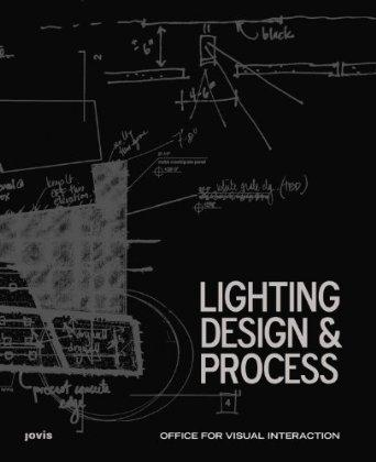 LIGHTING DESIGN AND PROCESS. OFFICE FOR VISUAL INTERACTION