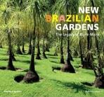 NEW BRAZILIAN GARDENS. THE LEGACY OF BURLE MARX