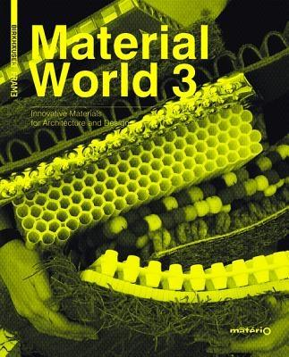 MATERIAL WORLD 3. INNOVATIVE MATERIALS FOR ARCHITECTURE AND DESIGN