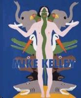 KELLEY: MIKE KELLEY. THEMES AND VARIATIONS FROM 35 YEARS