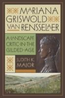 MARIANA GRISWOLD VAN RENSSELAER : A LANDSCAPE CRITIC IN THE GILDED AGE