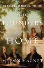 THE FOUNDERS AT HOME : THE BUILDING OF AMERICA, 1735-1817