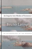 AN INQUIRY INTO MODES OF EXISTENCE. AN ANTHROPOLOGY OF THE MODERNS