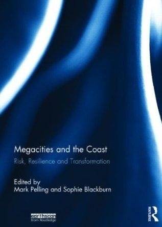 MEGACITIES AND THE COAST. RISK, RESILIENCE AND TRANSFORMATION