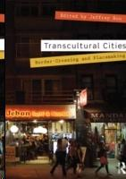 TRANSCULTURAL CITIES. BORDER- CROSSING AND PLACEMAKING