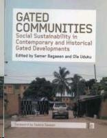 GATED COMMUNITIES. SOCIAL SUSTAINABILITY IN CONTEMPORARY AND HISTORICAL GATED DEVELOPMENTS
