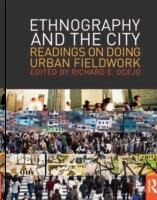 ETHNOGRAPHY AND THE CITY. READINGS ON DOING URBAN FIELDWORK.