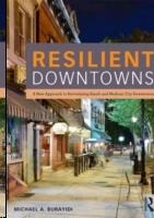 RESILIENT DOWNTOWNS. A NEW APPROACH REVITALIZING SMALL- AND MEDIUM- CITY DOWNTOWNS