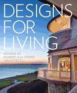 STERN ARCHITECTS: DESIGN FOR LIVING. HOUSES BY ROBERT A.M. STERN ARCHITECTS