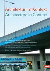 ARCHITEKTUR IN KONTEXT / ARCHITECTURE IN CONTEXT.  DEVELOPING URBAN LIVING ENVIROMENTS