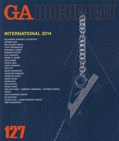GA DOCUMENT Nº 127. INTERNATIONAL 2014. ARAVENA, KEREZ, ISHIGAMI, HOLL, GEHRY, FOSTER, SANNA,SELGASCANO,