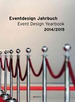 EVENT DESIGN YEARBOOK 2014/ 2015. NEWS FROM THE EVENT DESIGN COMMUNITY.