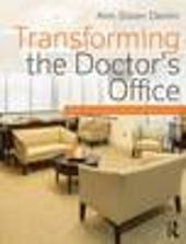 TRANSFORMING THE DOCTOR'S OFFICE. PRINCIPLES FROM EVIDENCE- BASED DESIGN