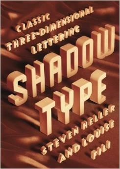 SHADOW TYPE. CLASSIC THREE- DIMENSIONAL LETTERING