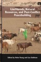 LIVELIHOODS, NATURAL RESOURCES, AND POST- CONFLICT PEACEBUILDING