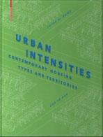 URBAN INTENSITIES. CONTEMPORARY HOUSING TYPES AND TERRITORIES