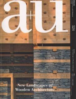 A+U Nº 524. NEW LANDSCAPES OF WOODEN ARCHITECTURE