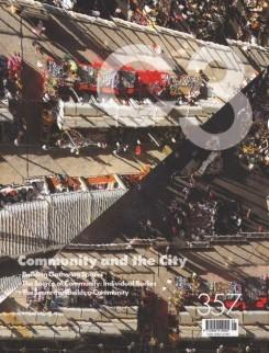 C3 Nº 357. COMMUNITY AND THE CITY. BUILDING GATHERING SPACES. THE SOURCE OF COMMUNITY: INDIVIDUAL BODIES.