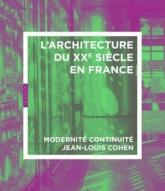 ARCHITECTURE DU 20E SIECLE EN FRANCE ; MONDERNITE ET CONTINUITE