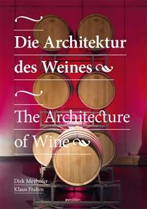 DIE ARCHITEKTUR DES WEINES. THE ARCHITECTURE OF WINE