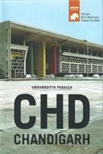 CHD. CHANDIGARH. INDIAN ARCHITECTURAL TRAVEL GUIDES