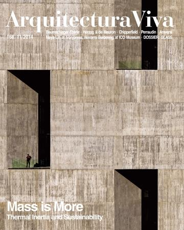 ARQUITECTURA VIVA Nº 168. MASS IS MORE. THERMAL INERTIA AND SUSTAINABILITY (EBERLE,CHIPPERFIELD, MONEO)