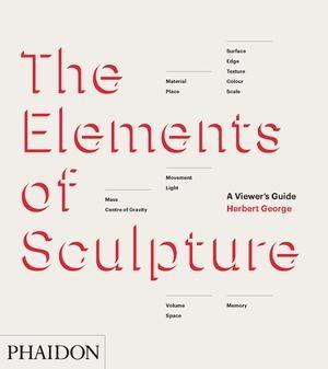 ELEMENTS OF SCULPTURE, THE