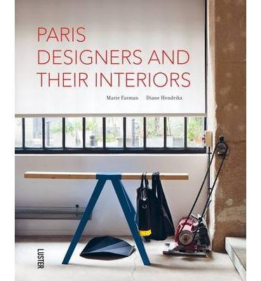 PARIS DESIGNERS AND THEIR INTERIORS
