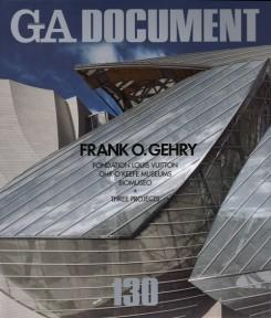 GEHRY: FRANK O. GEHRY. GA DOCUMENT Nº 130. FONDATION LOUIS VUITTON, OHR-O'KEEFE MUSEUM, BIOMUSEO)