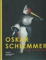 SCHLEMMER: OSKAR SCHLEMMER. VISIONS OF A NEW WORLD