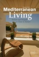 MEDITERRANEAN LIVING. STYLISH AND ELEGANT OR CLOSE TO NATURE