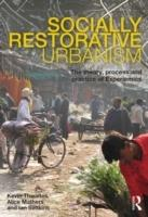 SOCIALLY RESTORATIVE URBANISM. THE THEORY, PROCESS AND PRACTICE OF EXPERIEMICS