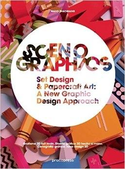 SCENOGRAPHICS. SET DESIGN & PAPERCRAFT ART A NEW GRAPHIC DESIGN APPROACH.