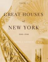 GREAT HOUSES OF NEW YORK, 1880-1940 VOLUME 2