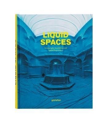 LIQUID SPACES. SCENOGRAPHY, INSTALLATIONS AND SPATIAL EXPERIENCES