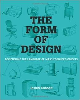 FORM OF DESIGN. DECIPHERING THE LANGUAGE OF MASS PRODUCED OBJECTS
